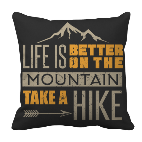 Life Is Better on the Mountain - Take a Hike