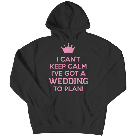 I Can't Keep Calm - I've Got a Wedding to Plan!