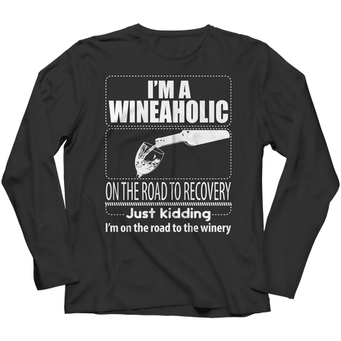 I'm a Wineaholic on the Road to Recovery - Just Kidding I'm on the Road to the Winery