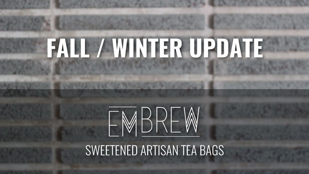 Tea Season Is In Full Swing and We Have Some Updates For You