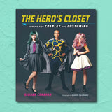 cosplay sewing book The Hero's Closet