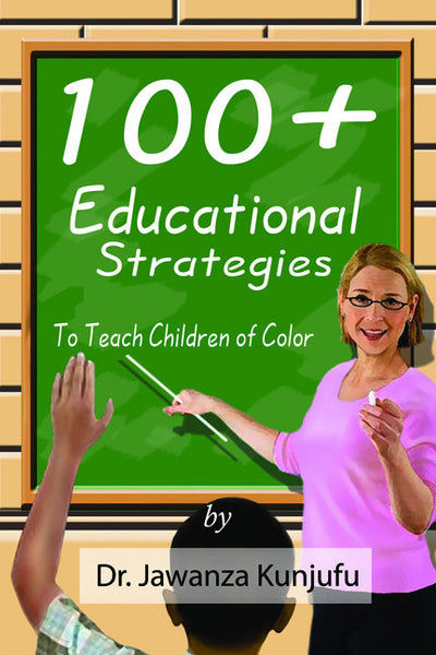 100 Plus Educational Strategies to Teach Children of Color