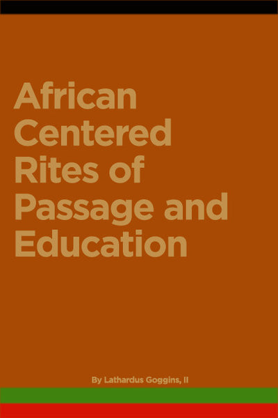 African Centered Rites of Passage and Education