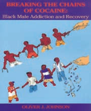 Breaking the Chains of Cocaine: Black Male Addiction and Recovery