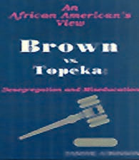Brown vs. Topeka: Desegregation and Miseducation