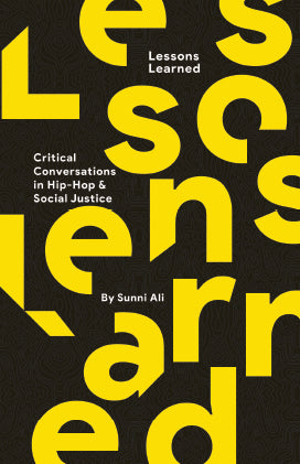 LESSONS LEARNED: CRITICAL CONVERSATIONS IN HIP-HOP & SOCIAL JUSTICE