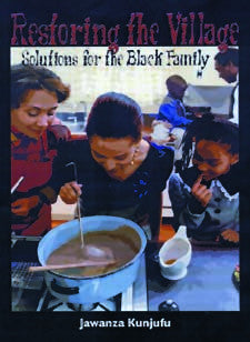 Restoring the Village: Solutions for the Black Family (PB)