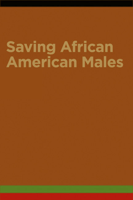 Saving African American Males (Set containing 5 different books)