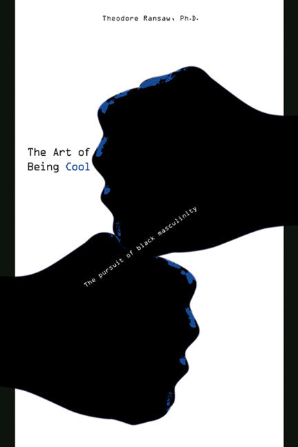 The Art Of Being Cool: The Pursuit of Black Masculinity