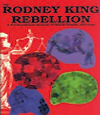 The Rodney King Rebellion: A Psychopolitical Analysi of Racial Despair and Hope