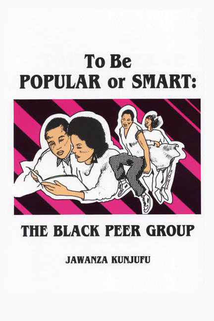 To Be Popular or Smart, The Black Peer Group