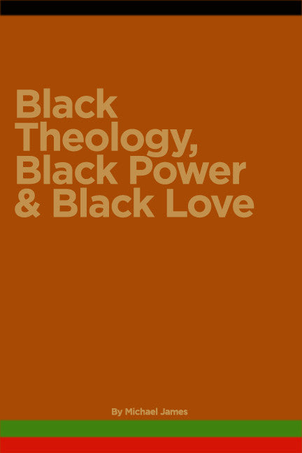 Black Theology Black Power & Black Love