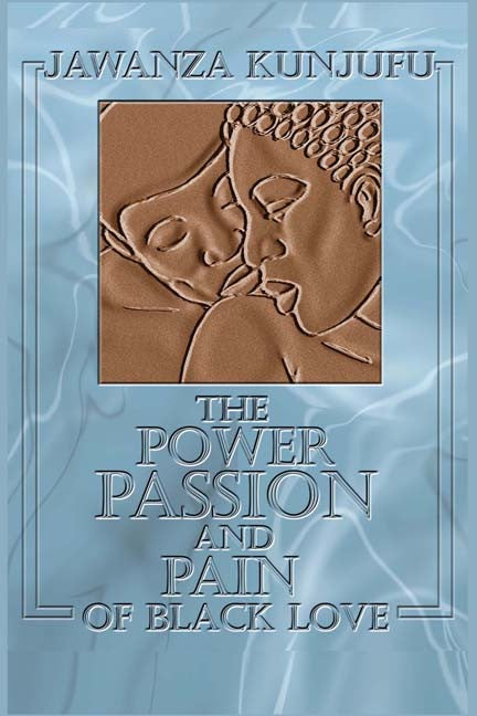 The Power Passion And Pain of Black Love