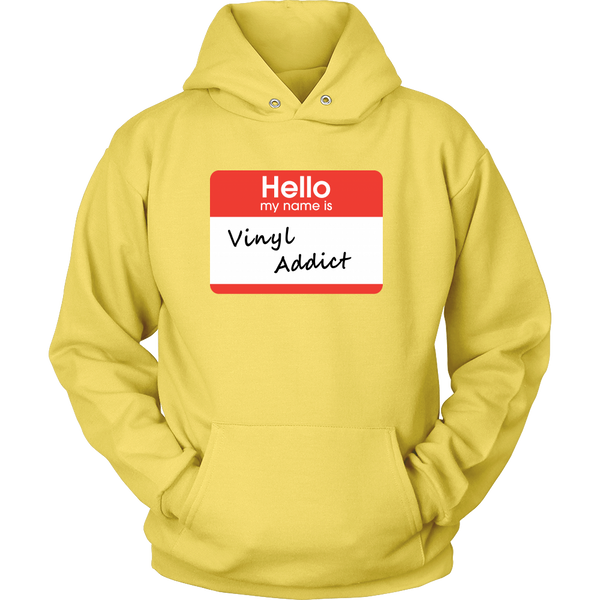 Hello My My Name Is Vinyl Addict, Support Group Hoodie