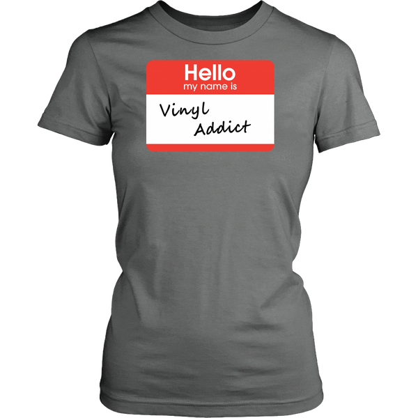 Hello My My Name Is Vinyl Addict, Support Group Shirt