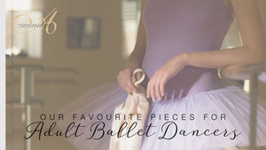 Our Top Picks For Adult Ballet Dancers