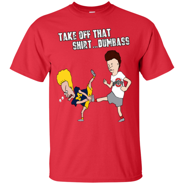 Take of that shirt dumbass- Bevis and Buthead- Ohio state buckeyes