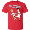 Take of that shirt dumbass- Bevis and Buthead - Georgia Bulldogs