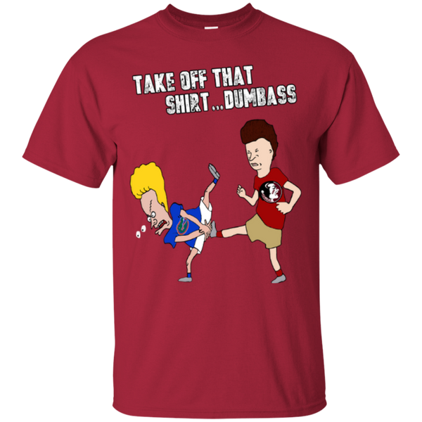 Take of that shirt dumbass- Bevis and Buthead- Florida State Seminoles