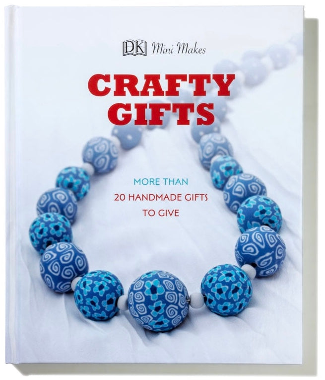 Crafty Gifts - More than 20 Handmade Gifts to Give