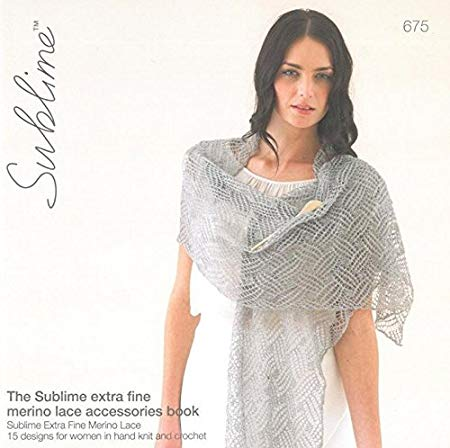 The Sublime extra fine merino lace accessories book 675