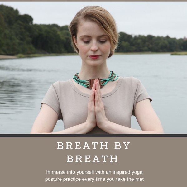 Breath by Breath: Immerse into Yourself with an Inspired Yoga Posture Practice Every Time You Take the Mat