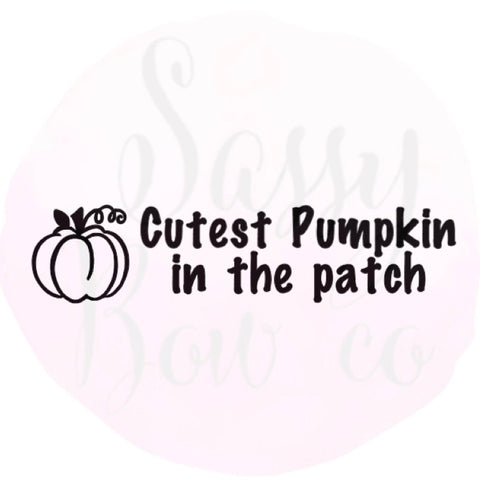 """Cutest Pumpkin in the patch"" Personalize ADD ON"