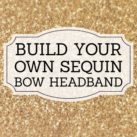 Build your own sequin bow headband