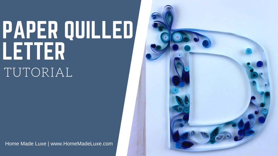 Paper Quilled Monogram Letter Tutorial