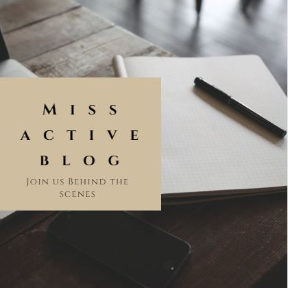 Miss Active Blog - Join Us Behind the Scenes