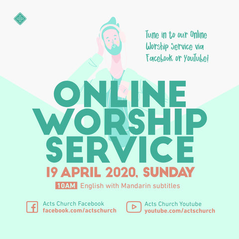 Acts Online Worship Service: 19th April 2020