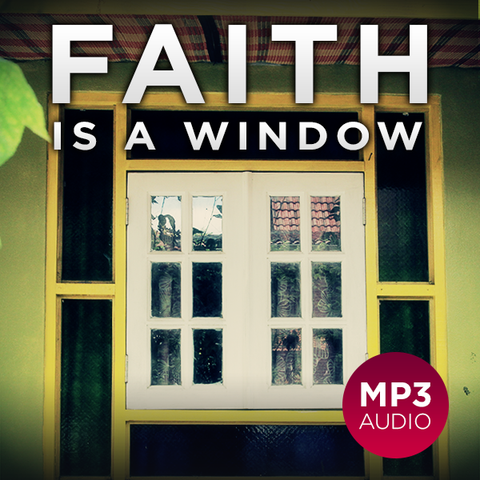 Faith is a Window (Audio or Video) - English