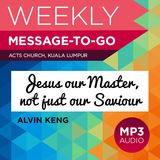 Jesus Our Master, Not Just Our Saviour (Audio)