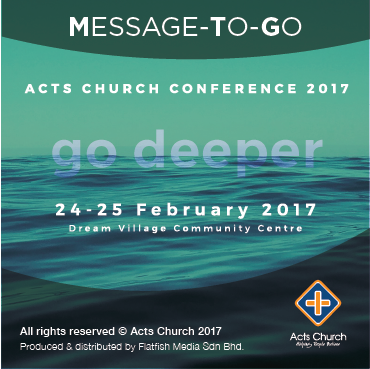 Acts Church Conference 2017: Go Deeper