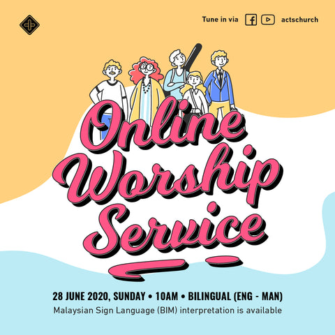 Acts Online Worship Service: 28th June 2020