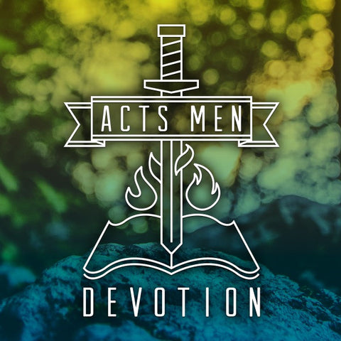 Acts Men Devotion July 2018:  (Audio or Video)