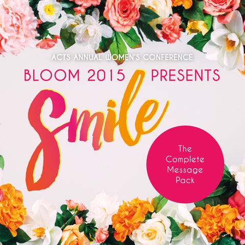 Bloom Conference 2015: Smile (Audio or Video)