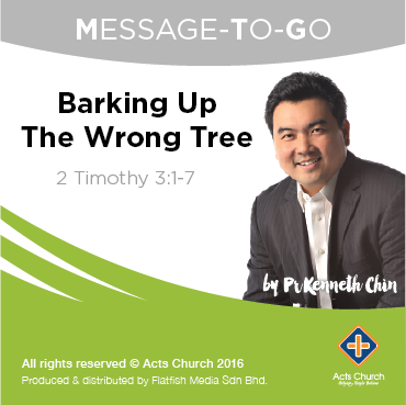 Barking Up The Wrong Tree: 2 Timothy 3:1-7