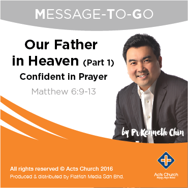 Our Father in Heaven Series - Matthew 6:9-13