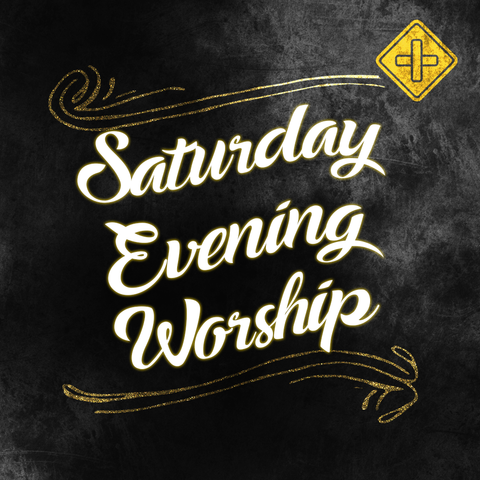 Saturday Evening Worship Service: 26th September 2020