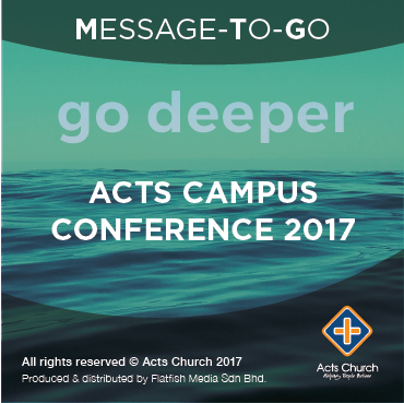Acts Campus Conference 2017: Go Deeper