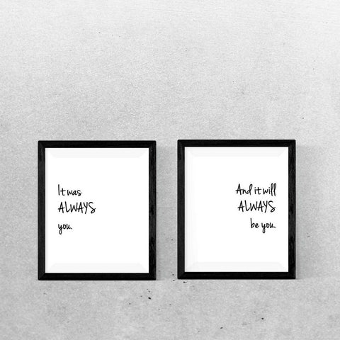It Was Always You Downloadable Prints