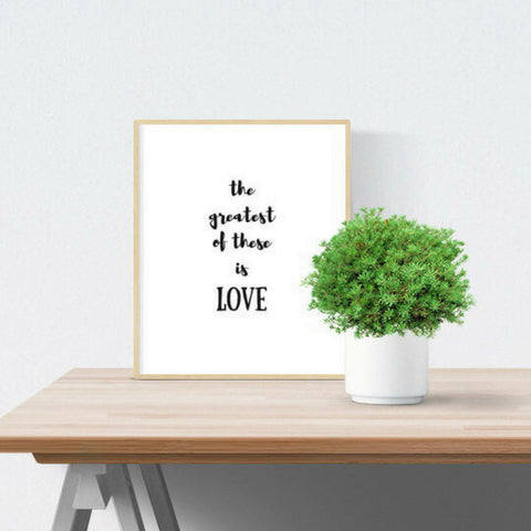 The Greatest of These is Love Downloadable Print