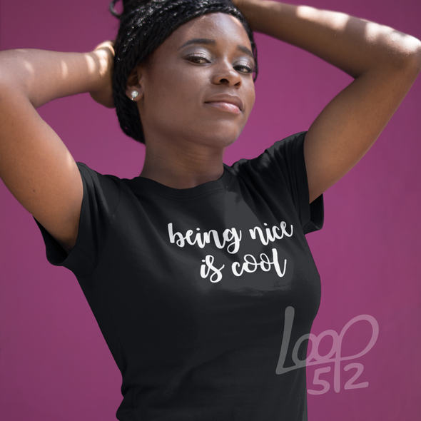 Being Nice is Cool T-Shirt