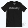 Chat Disabled T-Shirt