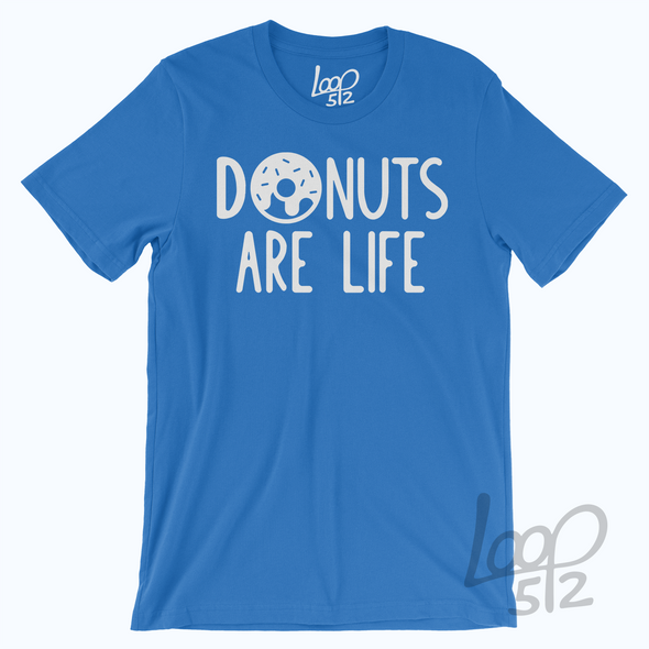 Donuts are Life T-Shirt