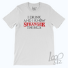 i drink stranger things tshirt - unisex - frost white