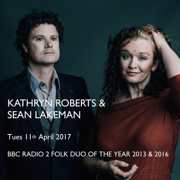 Kathryn Roberts & Sean Lakeman - 11th April 2017