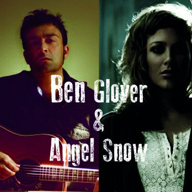 Double Bill: Ben Glover and Angel Snow 5th March 2015