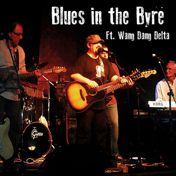 Blues in the Byre - Wang Dang Delta - 9th October 2014